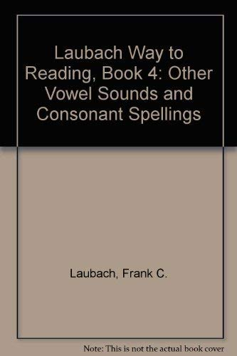 9781564209207: Laubach Way to Reading 4: Other Vowel Sounds and Consonant Spellings
