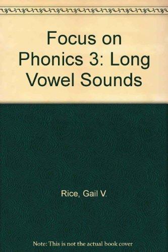 9781564209443: Focus on Phonics 3: Long Vowel Sounds