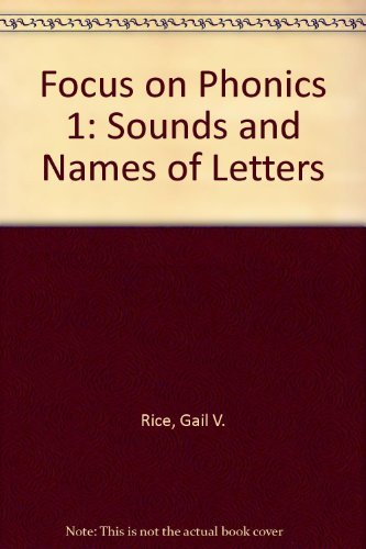 9781564209467: Focus on Phonics 1: Sounds and Names of Letters