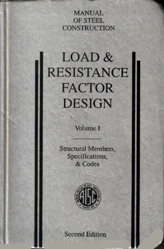Manual of Steel Construction: Load & Resistance Factor Design Structural Members, ...