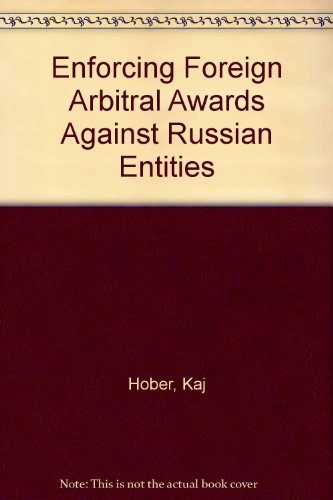 9781564250179: Enforcing Foreign Arbitral Awards Against Russian Entities