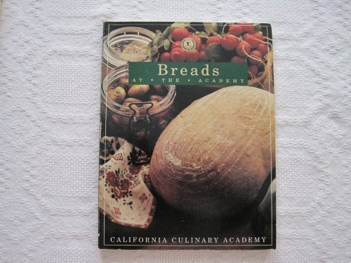 9781564260512: Breads: At the Academy (California Culinary Academy)