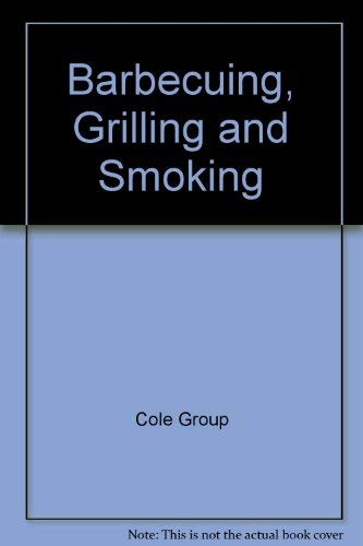 9781564260741: Barbecuing, Grilling and Smoking