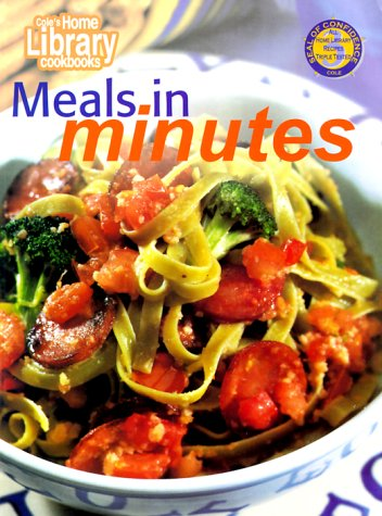 Meals-In-Minutes (Cole's Home Library Cookbooks) (1564261506) by Cole's Home Library
