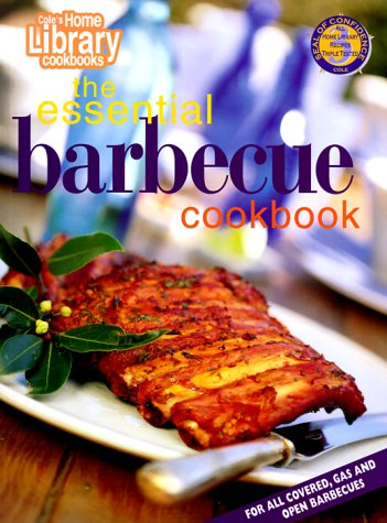 The Essential Barbecue Cookbook (Cole's Home Library Cookbooks) (1564261530) by Cole's Home Library