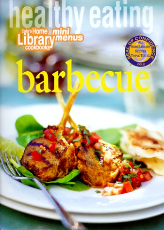 Healthy Eating: Barbecue (Coles Home Library Cookbooks) (1564262014) by Cole's Home Library