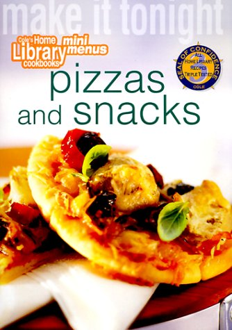 "Make It Tonight: Pizzas and Snacks (Cole""s Home Library Cookbooks) (1564262049) by Cole's Home Library"