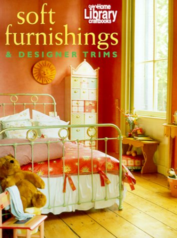 Soft Furnishings & Designer Trims (Cole's Home Library Craftbooks) (1564262502) by Home Library; Cole's Home Library