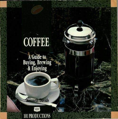 9781564265005: Coffee - A Guide To Buying, Brewing, & Enjoying