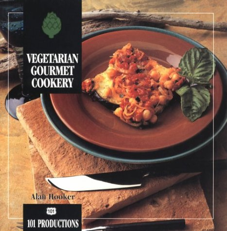 9781564265531: Vegetarian Gourmet Cookery (101 Productions Series)