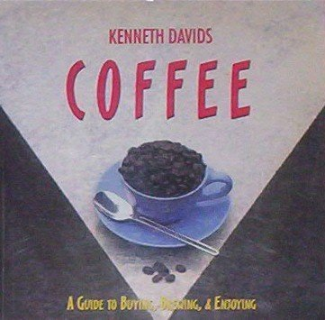 9781564265555: Coffee: A Guide to Buying, Brewing and Enjoying, Fifth Edition