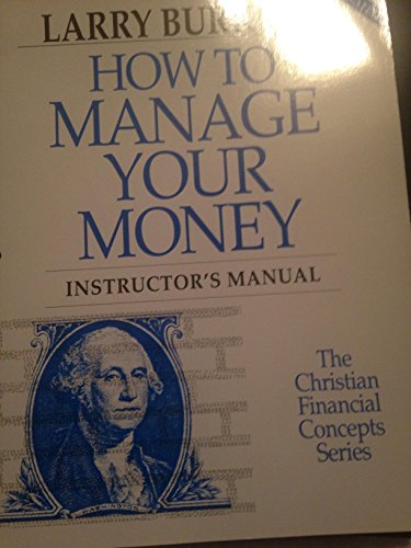 9781564270122: How to Manage Your Money (Christian Financial Concepts Series)