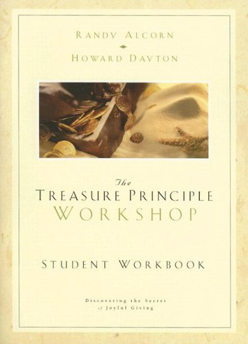 The Treasure Principle Workshop: Student Workbook [With CD] (1564271579) by Alcorn, Randy; Dayton, Howard