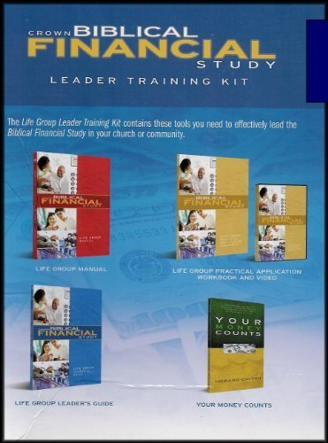 9781564272317: Crown Biblical Financial Study: Life Group Leader Training Kit (Life Group Manual, Practical Application Workbook and Video, Leader's Guide, Your Money Counts) [4 Books/1 DVD Video]
