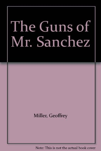 9781564310033: The Guns of Mr. Sanchez