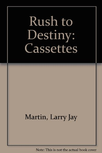 Rush to Destiny (1564310493) by Larry Martin
