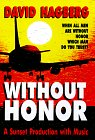 9781564311481: Without Honor: When All Men Are Without Honor Which Man Do You Trust