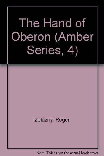 The Hand of Oberon (Amber Series, 4): Zelazny, Roger