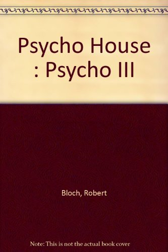 Psycho House: Psycho III (1564314197) by Robert Bloch