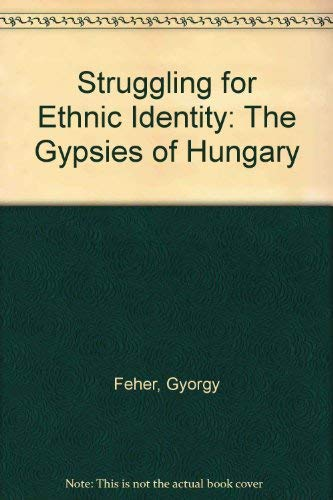 9781564321121: Struggling for Ethnic Identity: The Gypsies of Hungary