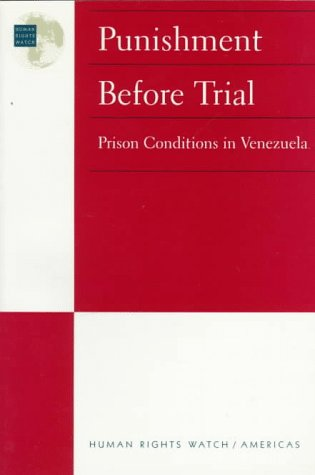 Punishment Before Trial Prison Conditions in Venezuela: Human Rights Watch Staff