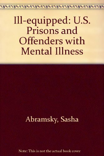 9781564322906: Ill-equipped: U.S. Prisons and Offenders with Mental Illness