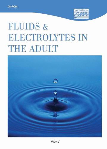 Fluids and Electrolytes in the Adult, Part 1 (CD): Media Concept, Concept Media, (Concept Media) ...