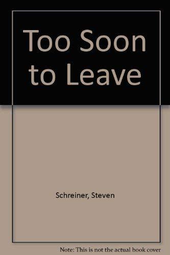 Too Soon to Leave: Schreiner, Steven