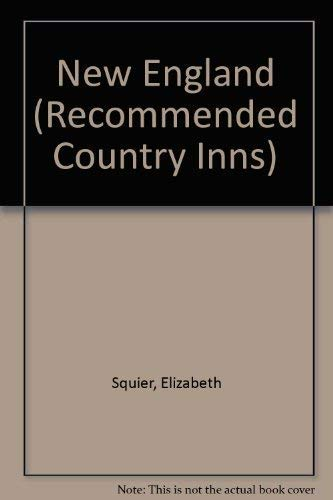 Recommended Country Inns: Connecticut, Maine, Massachusetts, New Hampshire, Rhode Island, Vermont (...