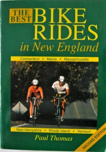 9781564401472: The Best Bike Rides in New England: Connecticut, Maine, Massachusetts, New Hampshire, Rhode Island, Vermont