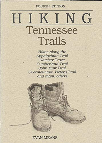 9781564403773: Tennessee Trails: Hikes Along the Appalachian Trail, Trail of the Lonesome Pine, Cherokee National Forest Trail and Many Others