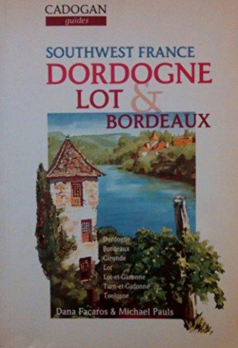 9781564404671: Southwest France: Dordogne Lot & Bordeaux (Cadogan Guides)