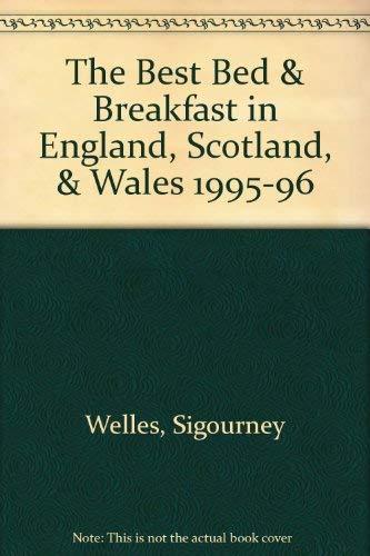 9781564405005: The Best Bed & Breakfast in England, Scotland, & Wales 1995-96 (Best Bed & Breakfast: England, Scotland, Wales)