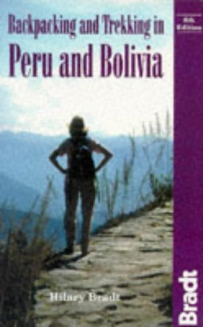9781564406132: Backpacking and Trekking in Peru and Bolivia (Bradt Travel Guides)