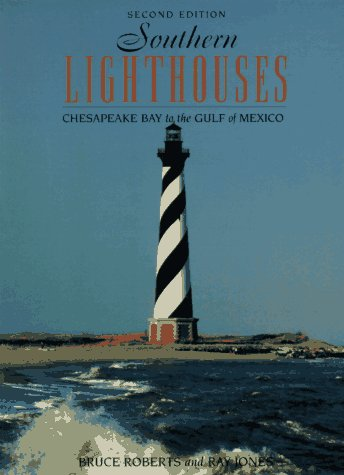 9781564406446: Southern Lighthouses: Chesapeake Bay to the Gulf of Mexico