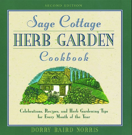 9781564407276: The Sage Cottage Cookbook, 2nd: Celebrations, Recipes, and Herb Gardening Tips for Every Month of the Year