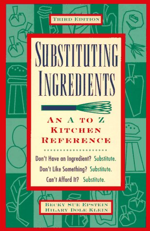 9781564407412: Substituting Ingredients: An A to Z Kitchen Reference