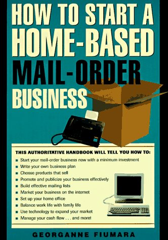 9781564408594: How to Start a Home-Based Mail Order Business