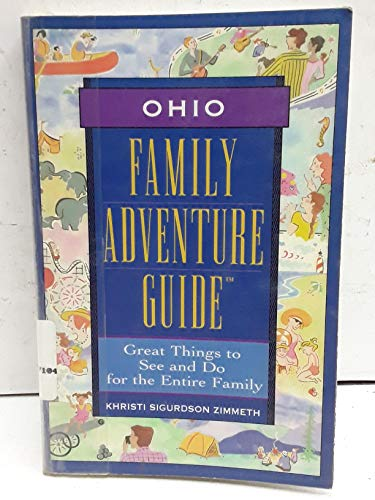Ohio : Family Adventure Guide: Great Things: Khristi S. Zimmeth