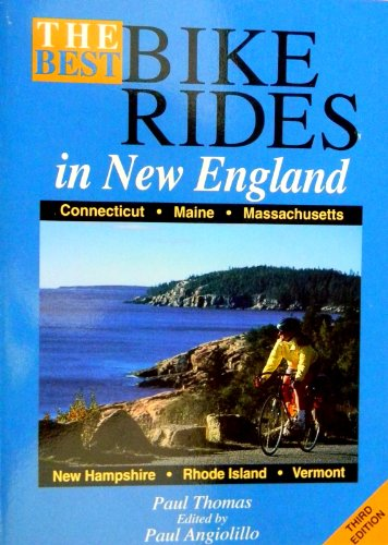 9781564408778: The Best Bike Rides in New England: Connecticut, Maine, Massachusetts, New Hampshire, Rhode Island, Vermont (3rd ed)