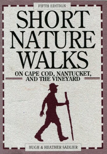Short Nature Walks on Cape Cod, Nantucket, and the Vineyard (Short Nature Walks Series): Sadlier, ...
