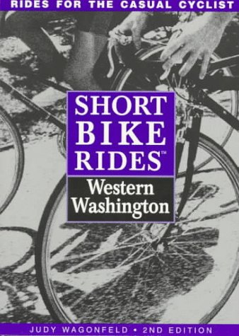 Short Bike Rides in Western Washington (Short Bike Rides Series): Wagonfeld, Judy