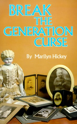 Break the Generation Curse: Hickey, Marilyn