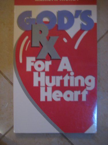 God's Rx for a hurting heart: Hickey, Marilyn