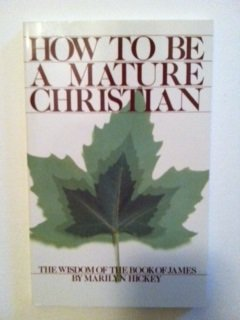 How To Be A Mature Christian (The: Marilyn Hickey