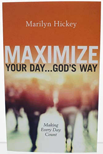9781564410139: Maximize Your Day ... God's Way