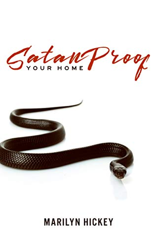 Satan-Proof Your Home: Hickey, Marilyn