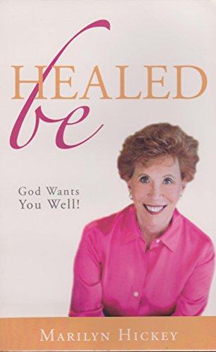Be Healed: Marilyn Hickey