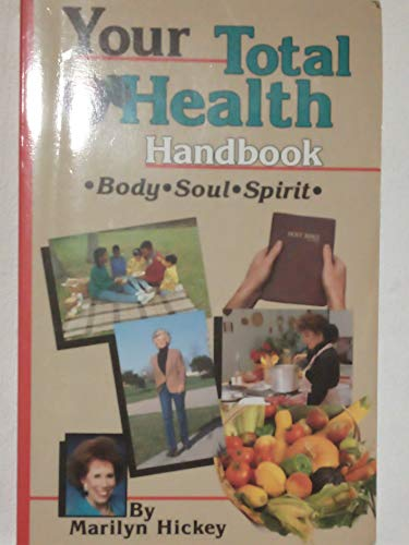 Your Total Health Handbook: Marilyn Hickey