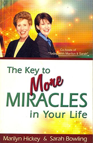 The Key to More Miricles in Your: Marilyn Hickey